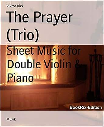 The Prayer (Trio): Sheet Music for Double Violin & Piano eBook
