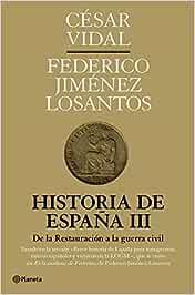Historia de España III: De la Restauración a la guerra civil ...