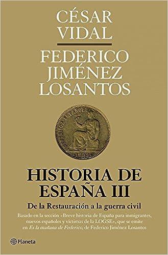 Historia de España III: De la Restauración a la guerra civil Fuera ...