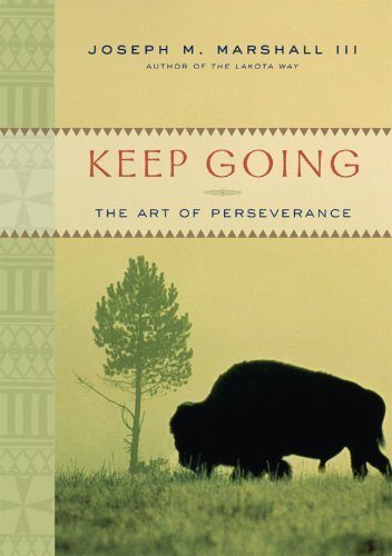 Keep Going: The Art of Perseverance by Joseph M. Marshall III (2006-10-15)