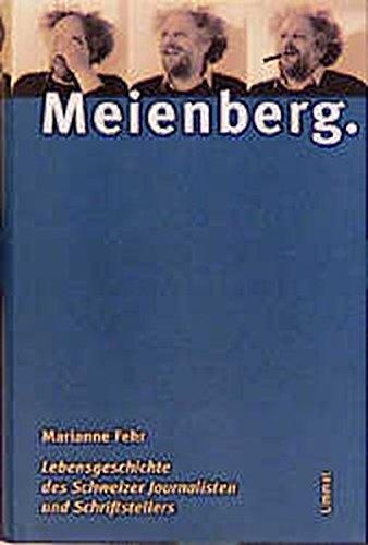 Meienberg: Lebensgeschichte des Schweizer Journalisten und Schriftstellers