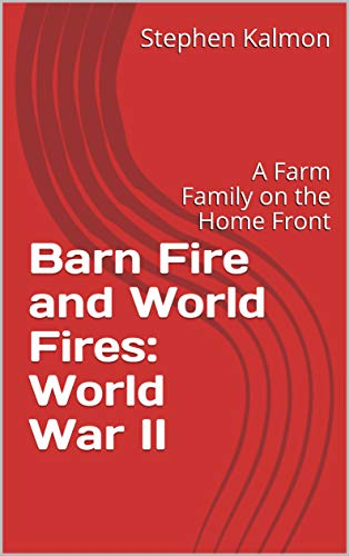 Pdf Parenting Barn Fire and World Fires: World War II: A Farm Family on the Home Front