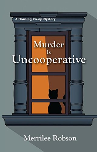 Murder Is Uncooperative (A Housing Co-op Mystery)