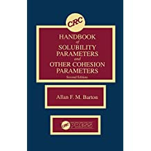 CRC Handbook of Solubility Parameters and Other Cohesion Parameters: Second Edition