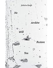 No Archive Will Restore You