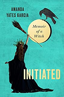 Book Cover: Initiated: Memoir of a Witch