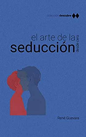 Descubre: el arte de la seducción: Herramientas, técnicas y todo ...