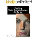 Creating Photo-Realistic Textures for Poser (English Edition)