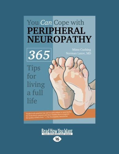 By Mims Cushing You Can Cope with Peripheral Neuropathy: 365 Tips for Living a Full Life (Large Print 16 pt) [Paperback] PDF
