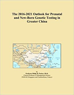 The 2016-2021 Outlook for Prenatal and New-Born Genetic Testing in Greater China