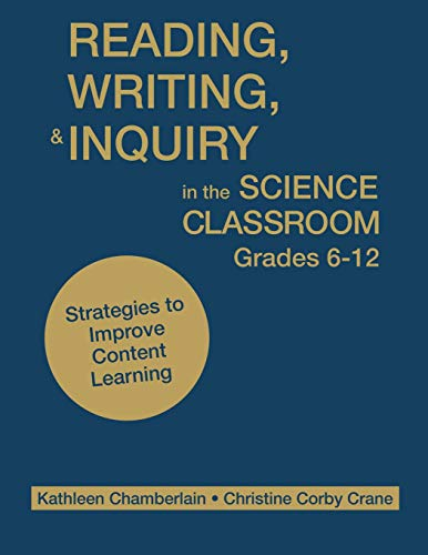 Reading, Writing, and Inquiry in the Science Classroom, Grades 6-12: Strategies to Improve Content Learning