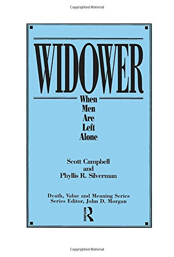 Widower: When Men Are Left Alone (Death, Value and Meaning Series) (A Man For All Seasons Full Text)