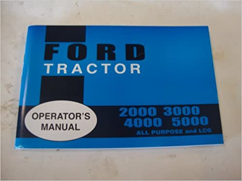 2000 3000 4000 5000 ford tractor owners manual ford motors tractor 2000 3000 4000 5000 ford tractor owners manual ford motors tractor amazon books fandeluxe Choice Image