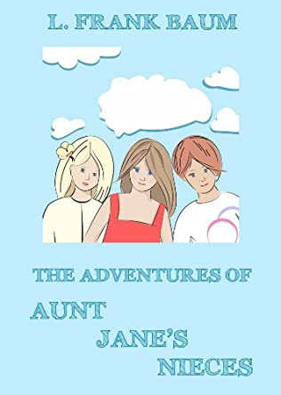 book cover of The Adventures Of Aunt Jane\'s Nieces