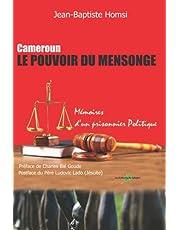 CAMEROUN LE POUVOIR DU MENSONGE: Mémoires d'un prisonnier politique