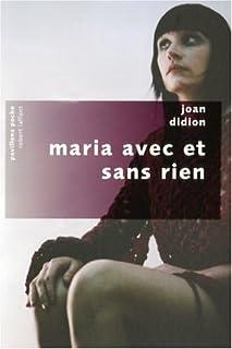 Maria avec et sans rien, Didion, Joan