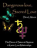 img - for Dangerous Love, Sacred Love by Dena Moore (2012-05-10) book / textbook / text book