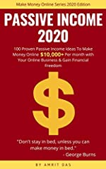 Download This Passive Income 2020 eBook And Get 100 Passive Income Ideas To Make Money Online $10,000 Per Month! Do You Want To Easily Make An Extra $10,000+ Per Month Online from home? This book will show you EXACTLY how to make money online...