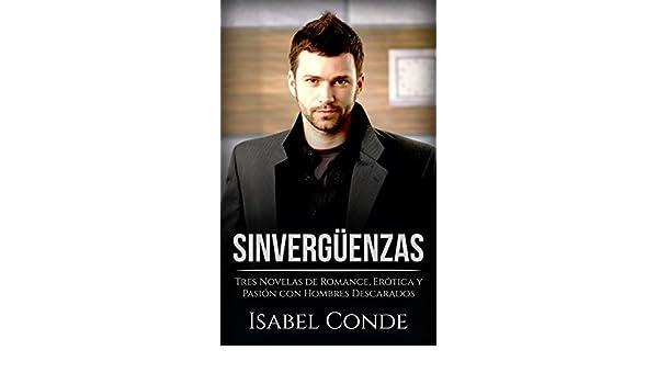 Sinvergüenzas: Tres Novelas de Romance, Erótica y Pasión con Hombres Descarados (Colección de Romance y Erótica) (Spanish Edition) - Kindle edition by ...
