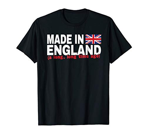 (Made in England (a long, long time ago))