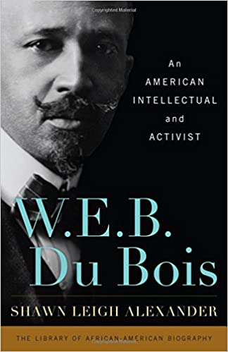 W E B Du Bois An American Intellectual And Activist Library Of