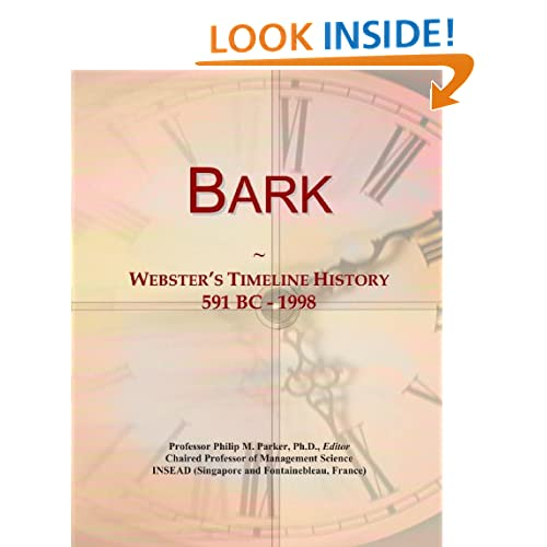 Bark: Webster's Timeline History, 591 BC - 1998 Icon Group International