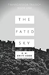 The Fated Sky: Transgressor Trilogy Book One (Fortune's Fools)