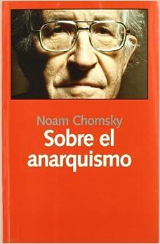 Sobre El Anarquismo por Noam Chomsky