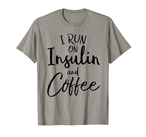 I Run on Insulin & Coffee Funny Fun Diabetes Awareness Shirt (Diabetes Awareness Apparel)