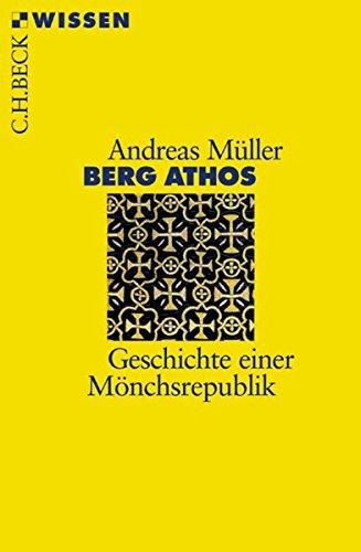 Berg Athos: Geschichte einer Mönchsrepublik