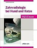Zahnradiologie bei Hund und Katze (Vetpraxis spezial)