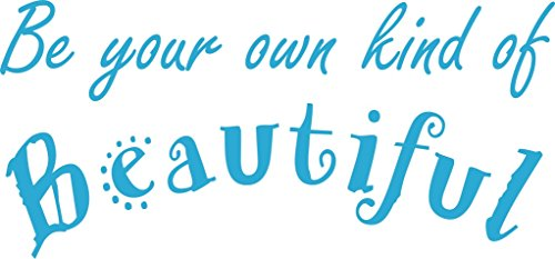 Be your own kind of Beautiful Vinyl Wall Art Decal DIY Lettering Office Kitchen- Light Blue 9inx18in