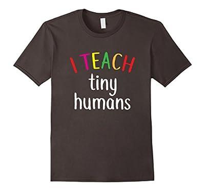 I Teach Tiny Humans | Funny Pre-School Teacher T-Shirt