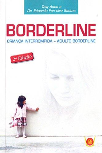 Borderline. Criança Interrompida. Adulto Borderline