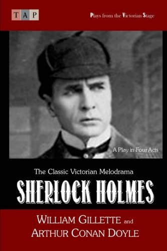 - Sherlock Holmes: A Play in Four Acts (Plays from the Victorian Stage)