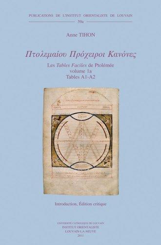 Ptolemaiou Procheiroi Kanones. Les Tables Faciles de Ptolemee. Ptolemy's Handy Tables: Volume 1a: Tables A1-A2: Introduction. Edition Critique. Volume ... Orientaliste de Louvain) (French Edition)