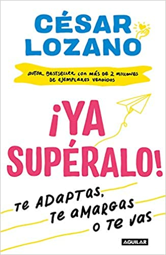 Ya supéralo! / Get Over It, Already! (Spanish Edition ...