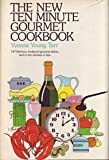 The New Ten Minute Gourmet Cookbook, Yvonne Y. Tarr, 0818402369
