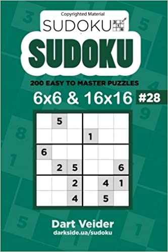 Sudoku - 200 Easy to Master Puzzles 6x6 and 16x16 (Volume 28): Dart