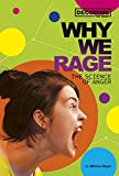 Why We Rage: The Science of Anger (Decoding the Mind)