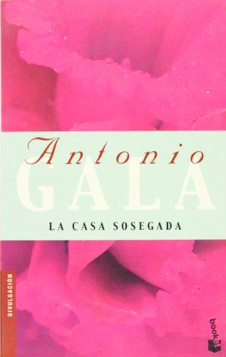 La casa sosegada (Spanish Edition) - Antonio Gala