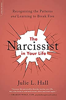 Book Cover: The Narcissist in Your Life: Recognizing the Patterns and Learning to Break Free