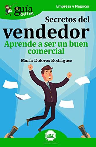 GuíaBurros Secretos del vendedor Aprende a ser un buen comercial  [Rodríguez, María Dolores] (Tapa Blanda)