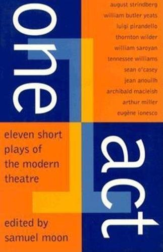 One Act: Eleven Short Plays of the Modern Theater (Eleven Short Plays of the Modern Theatre)