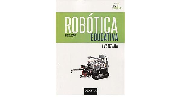 ROBOTICA EDUCATIVA.AVANZADA: GABRIEL OCAÑA: 9788416898145: Amazon.com: Books