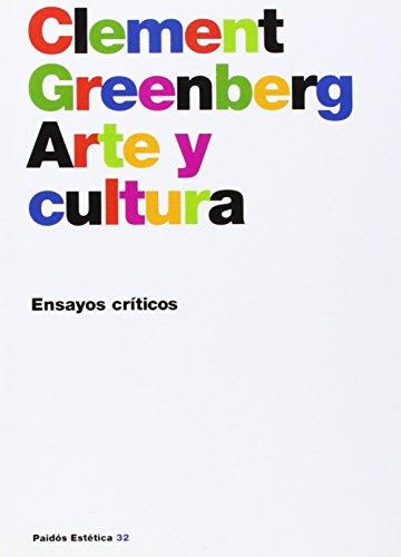 Arte Y Cultura/ Art And Culture: Ensayos Criticos (Paidos Estetica) (Spanish Edition)