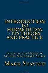 Introduction to Hermeticism - Its Theory and Practice: Institute for Hermetic Studies Monograph Series Paperback