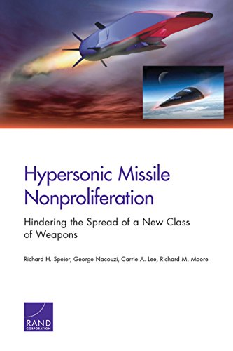 Hypersonic Missile Nonproliferation: Hindering the Spread of a New Class of Weapons (English Edition) por [Speier, Richard H., Nacouzi, George, Lee, Carrie, Moore, Richard M.]