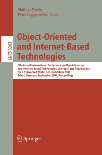 Object-Oriented and Internet-Based Technologies: 5th Annual International Conference on Object-Oriented and Internet-Based Technologies, Concepts, and ... (Lecture Notes in Computer Science) ()