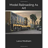 Model Railroading As Art